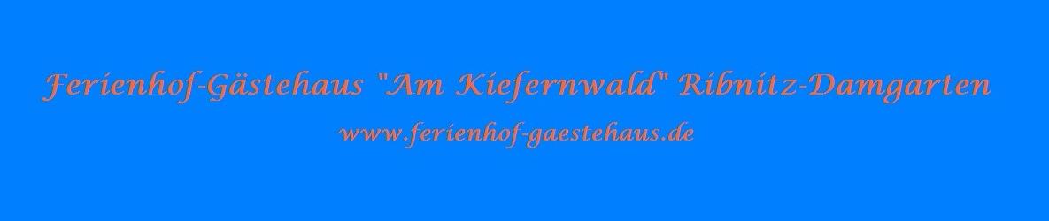 Zimmervermietung Ferienhof-Gästehaus  Am Kiefernwald Ribnitz-Damgarten seit 1993 - Inhaber: Eckart Kreitlow - Bei den Borger Tannen 6  D - 18311 Ribnitz-Damgarten Telefon + Fax: + 49  03821 4676 mobil:  0173 / 76 136 33  Email: eckartkreitlow@t-online.de - Button