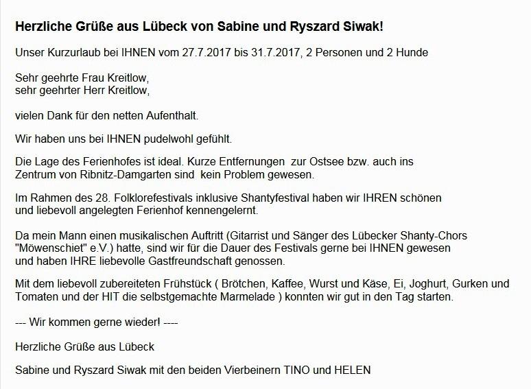 Unsere Gäste aus Lübeck, das Ehepaar Frau Sabine Siwak und Herr Ryszard Siwak,  schickten uns  am 1. August 2017 um 11.40 Uhr eine Email. Über diese Email freuen wir uns sehr, weil das Ehepaar schreibt, dass sich bei uns pudelwohl gefühlt haben. Herr Ryszard Siwak ist Gitarrist und Sänger des Lübecker Shanty-Chores Möwenschiet e. V. und trat zusammen mit seinem Chor  am 29. Juli 2017 im Rahmen des 28. Folklorefestivals inklusive des Shantyfestivals in Ribnitz-Damgarten auf.
