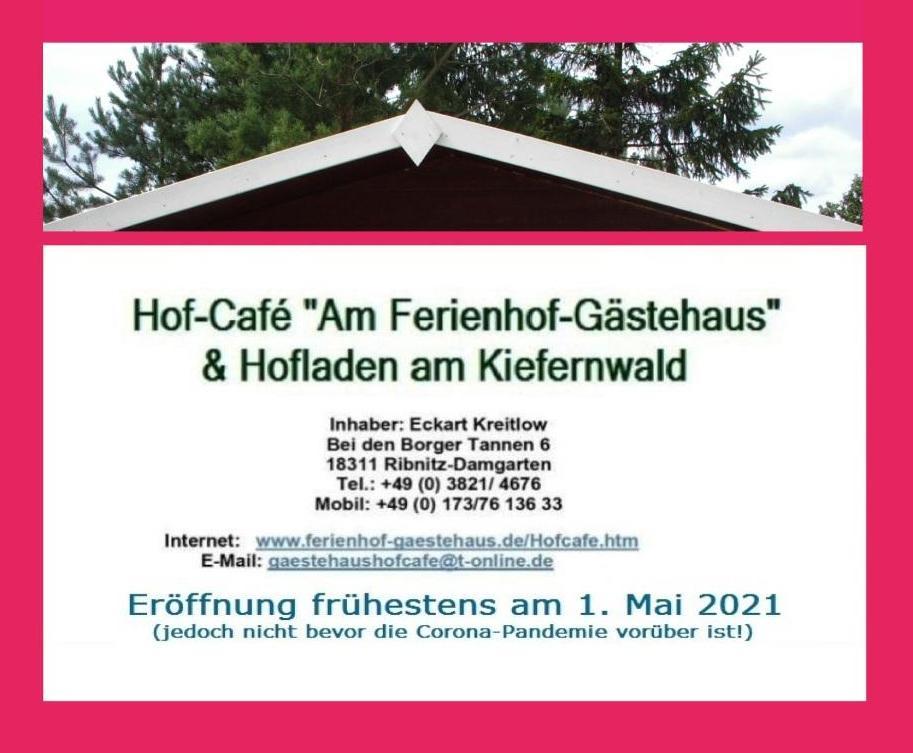 Bernsteinstadt Ribnitz-Damgarten - Hofcafe 'Am Ferienhof-Gästehaus' Ribnitz-Damgarten & Hofladen am Kiefernwald - Eröffnung frühestens am 1.Mai 2021, jedoch nicht bevor die Corona-Pandemie vorüber ist! - Inhaber: Eckart Kreitlow